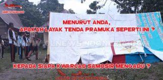 Tenda Pramuka Kwarcab Samosir Mengenaskan, Kemana Mereka Mengadu ? Pemkab Samosir Bisa Bantu ?
